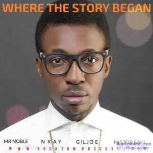 Frank Edwards - Where The Story Began. ft. Mr Noble, Nkay, Gil & Pastor Saki